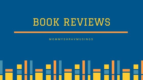 Book Reviews, Book Blogs, MommyShravmusings, Book Blogger, Chennai, Mommy Blogger