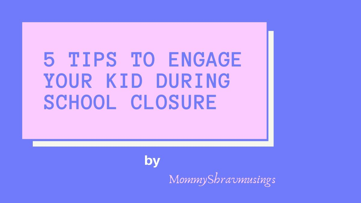 School Closure, Tips to engage the Kids, Home Schooling, Montessori, Montessori Home Schooling, Kids Activities, Schedule, Mommy Blogger, Chennai Blogger, MommyShravmusings
