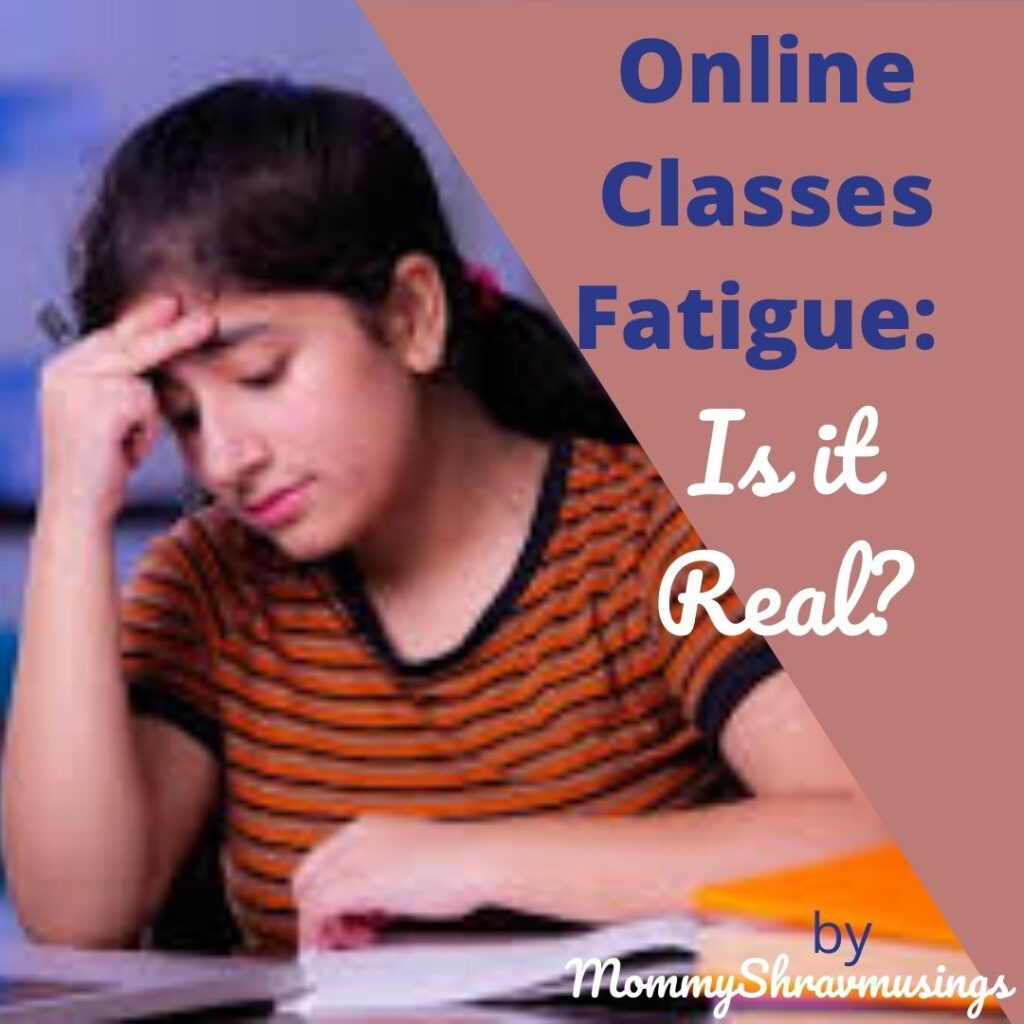 Online Classes Fatigue for kids. Is it really a myth or reality from mommyshravmusings under Mental Health for Kids