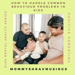 How to handle common behavioral problems in kids