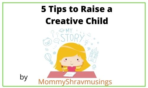5 Tips to raise a Creative Child