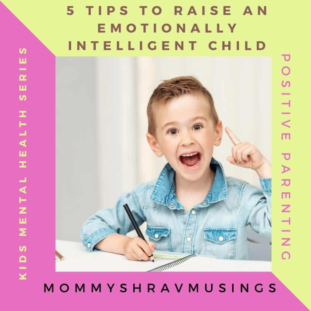 Tips to raise an Emotionally Intelligent Child