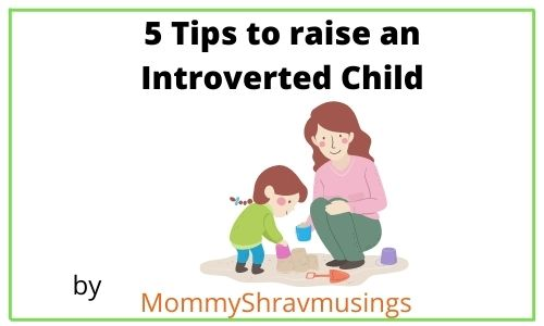 Tips to raise an Introverted Child