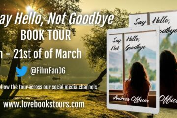 "@LoveBooksTour, @AndreaOAuthor, Book Tour organized by Love Books Tour for ""Say Hello Not GoodBye"""