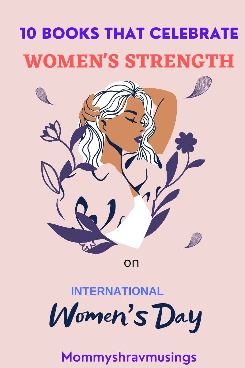 Books that celebrate the Women's Strength on the Eve of International Women's day by mommyshravmusings