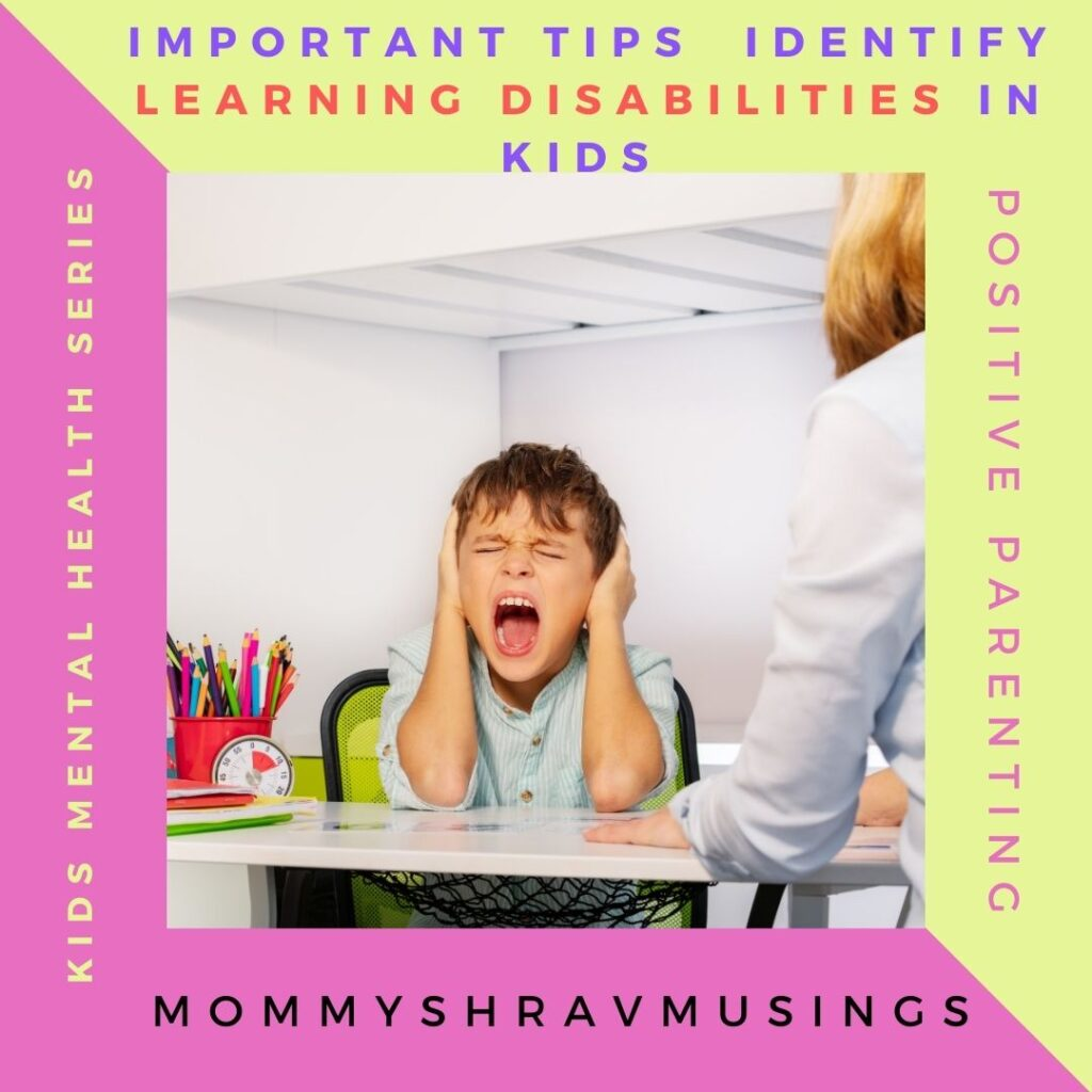 7 Tips to identify the Learning Disabilities in Kids