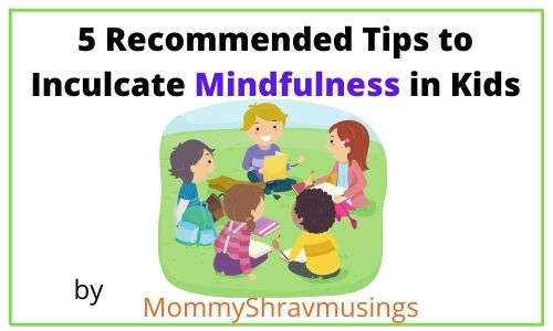 Tips to inculcate Mindfulness in Kids
