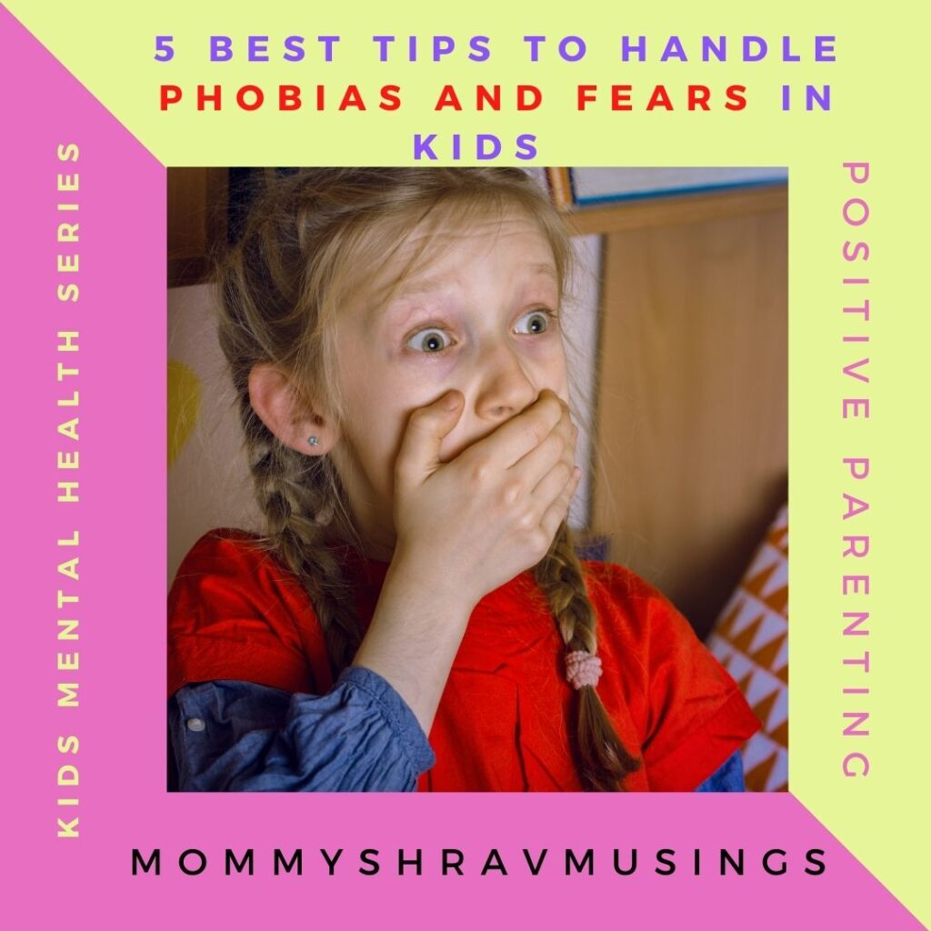 5 Powerful tips to handle Phobias in Children