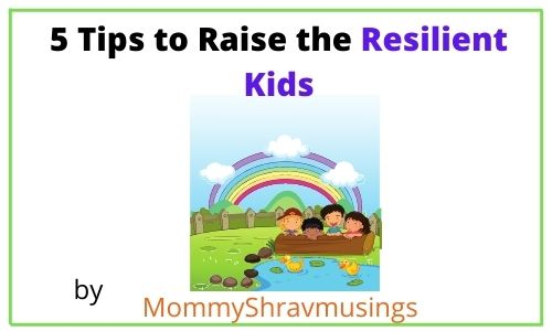 5 tips to raise Resilient Kids
