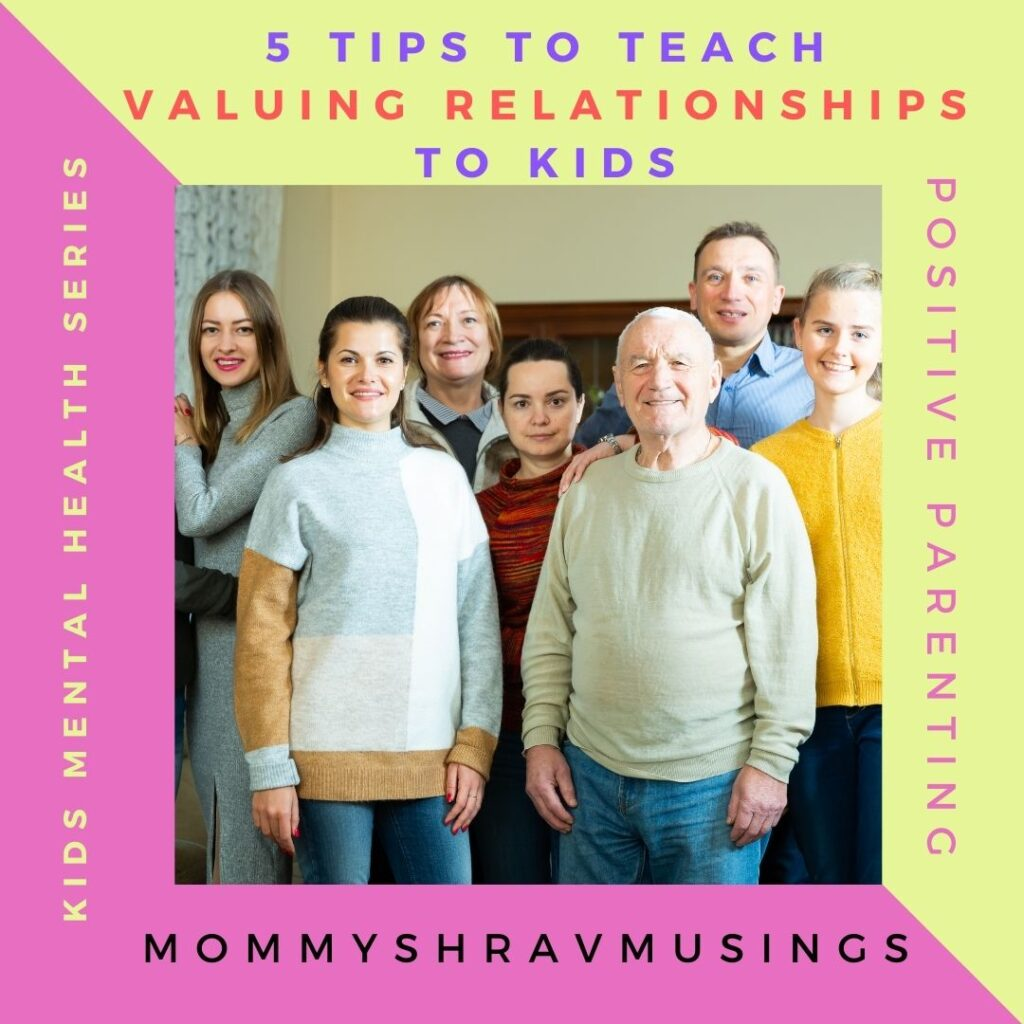 5 Tips to teach Valuing Relationships to Kids