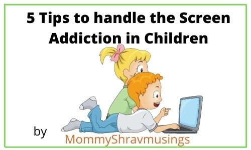 Tips to handle Screen Addiction in Kids