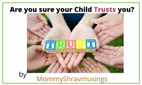 Are you confident that your Child trusts you?
