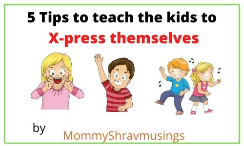 Tips to teach X-pressing themselves to Kids